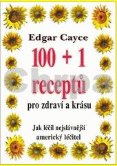 Obal knihy 100 + 1 receptů pro zdraví a krásu