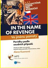 Obal knihy In the Name of Revenge / Ve jménu pomsty EN
