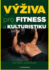 Obal knihy Výživa pro fitness a kulturistiku CZ