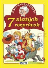 Obal knihy Stará mama rozpráva: 7 zlatých rozprávok