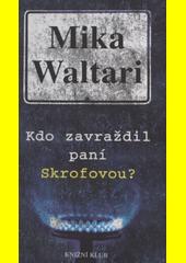 Obal knihy Kdo zavraždil paní Skrofovou? CZ