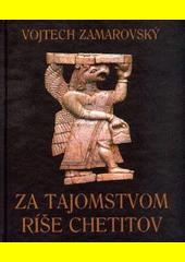 Obal knihy Za tajomstvom ríše Chetitov