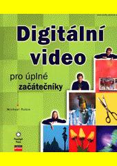 Obal knihy Digitální video pro úplné začátečníky CZ