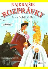 Obal knihy Najkrajšie rozprávky Pavla Dobšinského
