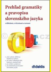 Obal knihy Prehľad gramatiky a pravopisu slovenského jazyka