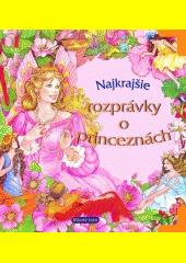 Obal knihy Najkrajšie rozprávky o princeznách