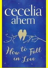 Obal knihy How to Fall in Love EN