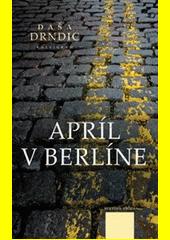 Obal knihy Apríl v Berlíne
