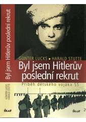Obal knihy Byl jsem Hitlerův poslední rekrut CZ