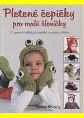 Obal knihy Pletené čepičky pro malé človíčky CZ