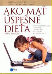 Obal knihy Ako mať úspešné dieťa