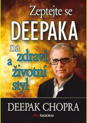 Obal knihy Zeptejte se Deepaka na zdraví a životní styl CZ