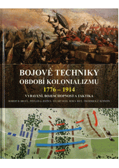 Obal knihy Bojové techniky období kolonializmu 1776 - 1914 CZ