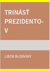 Obal knihy Trinásť prezidentov
