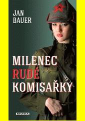 Obal knihy Milenec rudé komisařky CZ