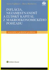 Obal knihy Inflácia, nezamestnanosť a ľudský kapitál z makroekonomického pohľadu
