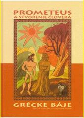 Obal knihy Prometeus a stvorenie človeka
