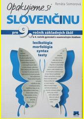 Obal knihy Opakujeme si slovenčinu pre 9. ročník základných škôl a 4. ročník gymnázií s osemročným štúdiom