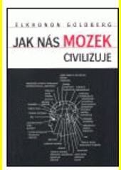 Obal knihy Jak nás mozek civilizuje CZ