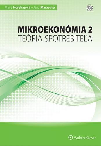 Obal knihy Mikroekonómia 2 – teória spotrebiteľa