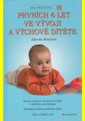 Obal knihy Prvních 6 let ve vývoji a výchově dítěte CZ