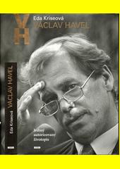 Obal knihy Václav Havel - Jediný autorizovaný životopis CZ