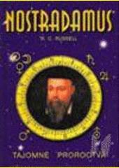 Obal knihy Nostradamus. Tajomné proroctvá