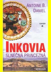 Obal knihy Inkovia - Slnečná princezná