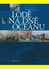 Obal knihy Lodě na dně oceánu CZ
