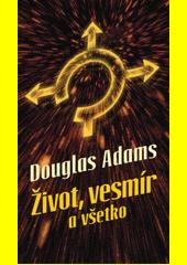 Obal knihy Život, vesmír a všetko