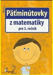 Obal knihy Päťminútovky z matematiky pre 3. ročník