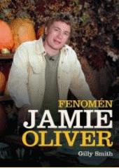 Obal knihy Fenomén Jamie Oliver CZ