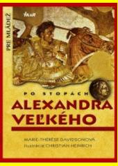 Obal knihy Po stopách Alexandra Veľkého