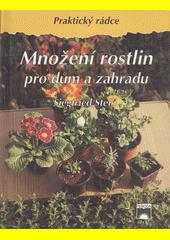 Množení rostlin pro dům a zahradu CZ