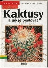 Obal knihy Kaktusy a jak je pěstovat CZ