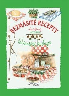 Obal knihy Bezmäsité recepty talianskej kuchyne