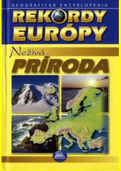 Obal knihy Rekordy Európy - Neživá príroda