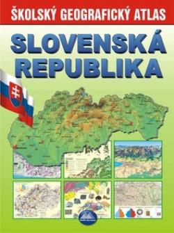 Obal knihy Slovenská republika - Školský geografický atlas