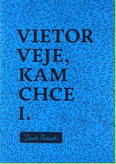 Obal knihy Vietor veje, kam chce I.