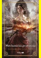 Obal knihy Pekelné stroje 3: Mechanická princezna CZ