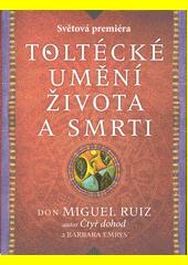 Obal knihy Toltécké umění života a smrti CZ