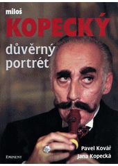 Obal knihy Miloš Kopecký - Důvěrný portrét CZ