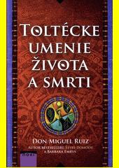 Obal knihy Toltécke umenie života a smrti