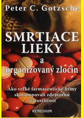 Obal knihy Smrtiace lieky a organizovaný zločin