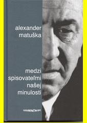 Obal knihy Medzi spisovateľmi našej minulosti