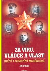 Obal knihy Za víru, vládce a vlast - Ruští a sovětští maršálové CZ