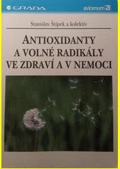Antioxidanty a volné radikály ve zdraví a v nemoci CZ