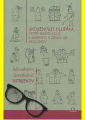 Obal knihy Skúsenosti hlupáka, ktorý našiel kľúč k úspechu a zbavil sa okuliarov