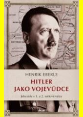 Obal knihy Hitler jako vojevůdce CZ