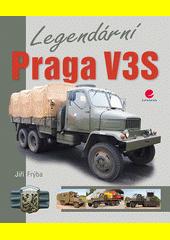 Obal knihy Legendární Praga V3S CZ